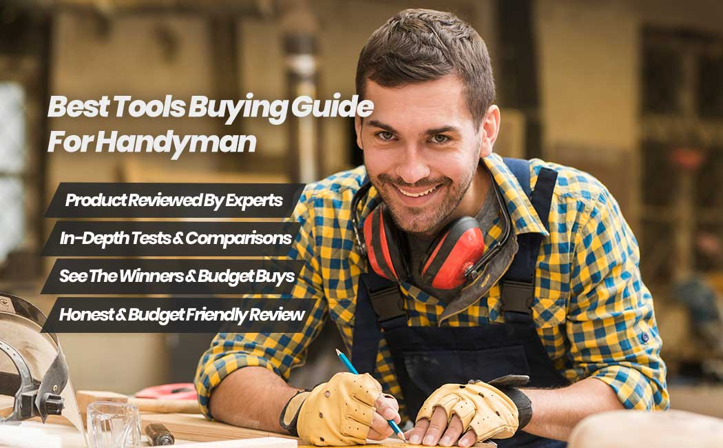 Best Tools Buying Guide For Handyman
