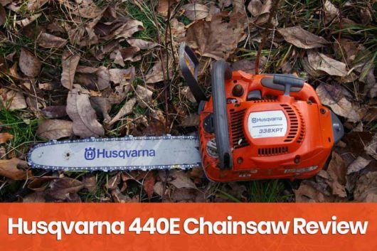 Husqvarna 440E Review  | 16-Inch Gas Powered Chainsaw