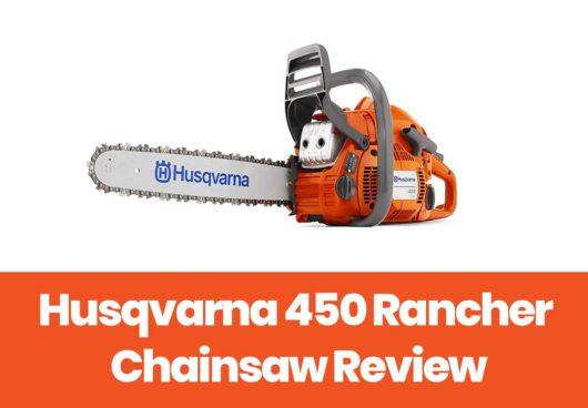 Husqvarna 450 Rancher Review – A Versatile Saw