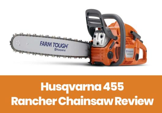 Husqvarna 455 Rancher Review – Ideal Choice for Home and Farm Owners