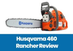 Husqvarna 460 Rancher Review | Affordable Chainsaw