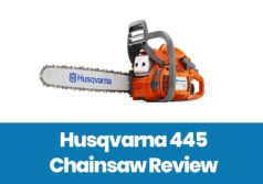 Husqvarna 445 Review – Excellent Chainsaw for Homeowners
