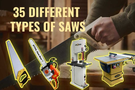 35 Different Types of Saws That You Should Know About