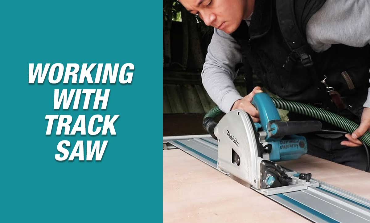 Track Saw Uses