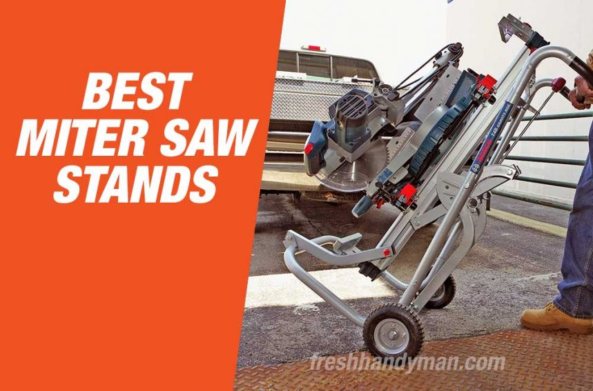 Best Miter Saw Stands 2020 – Top Picks & Buyers Guide