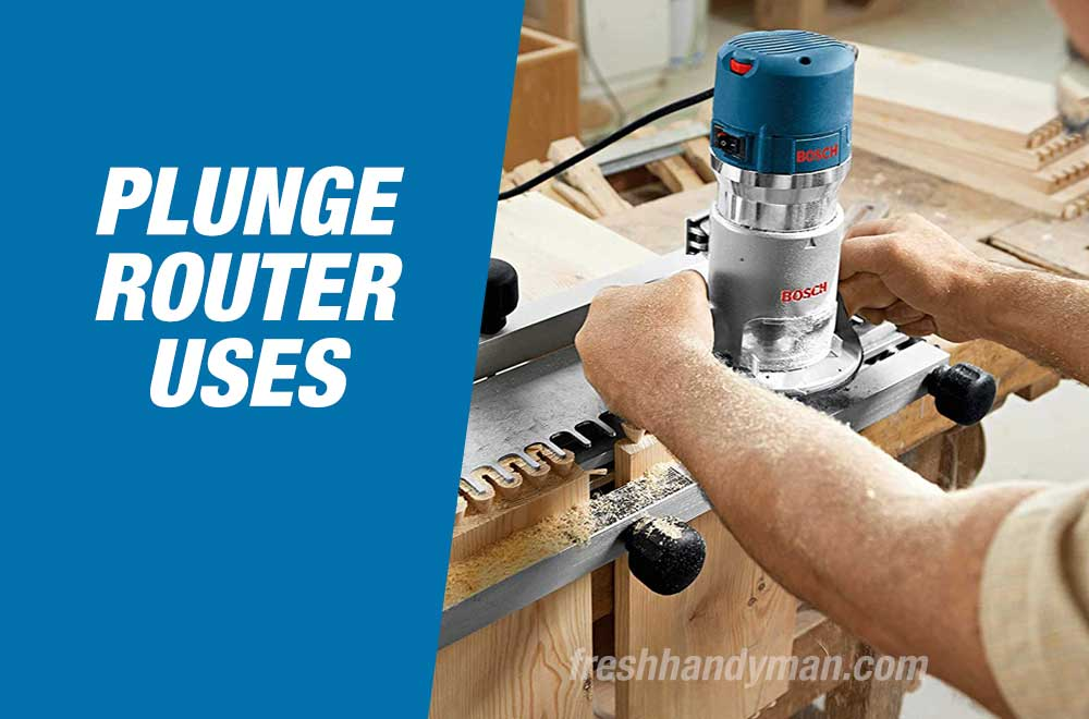 plunge router uses