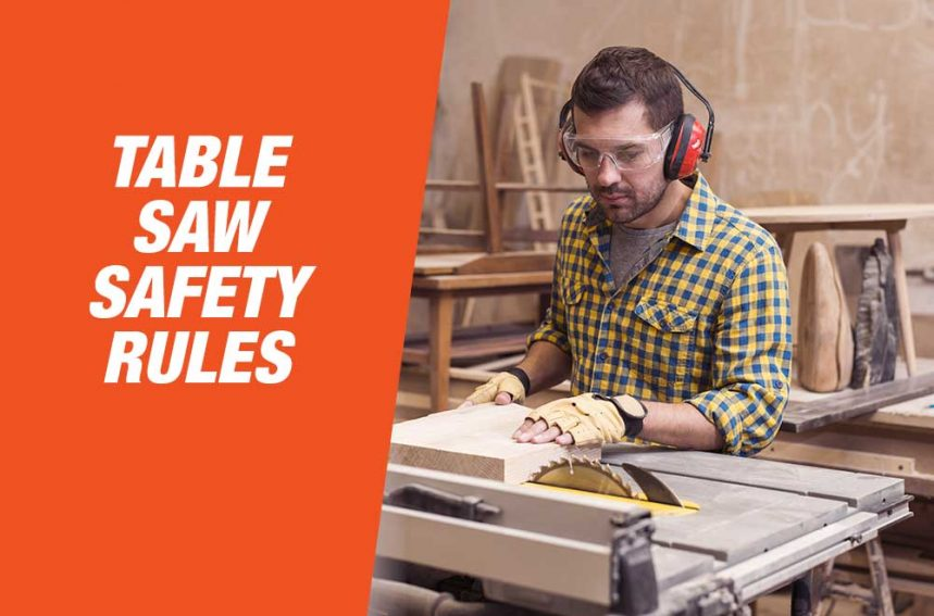 Table Saw Safety Tips – You Should Follow