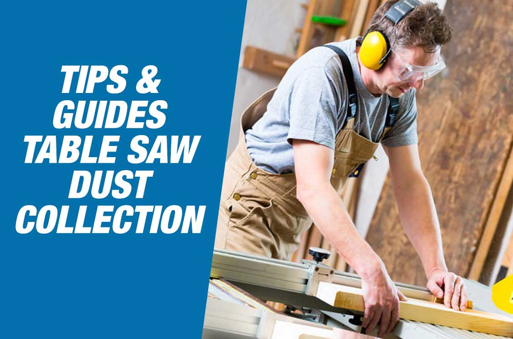 table saw dust collectio safety
