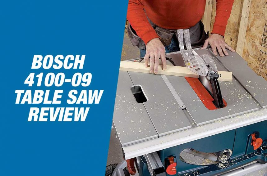 Bosch 4100-09 Review – Powerful Worksite Table Saw