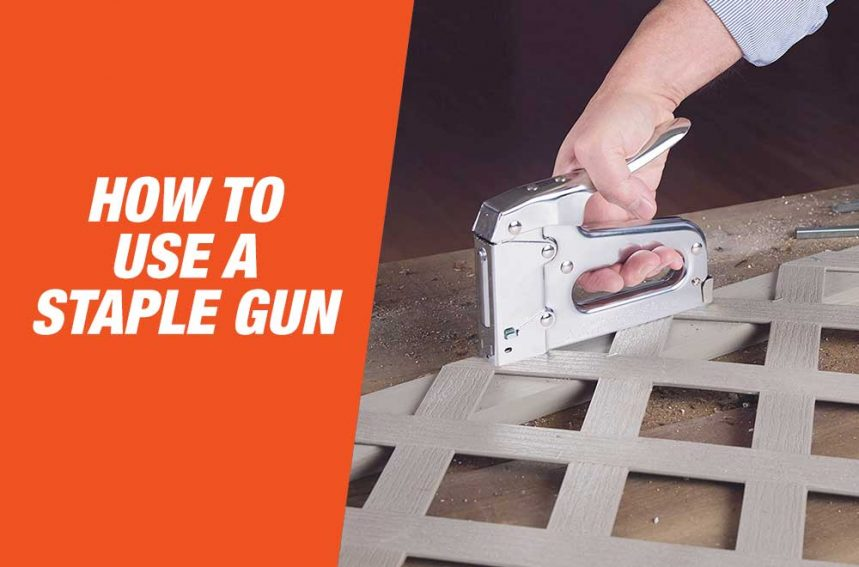 How to Use A Staple Gun