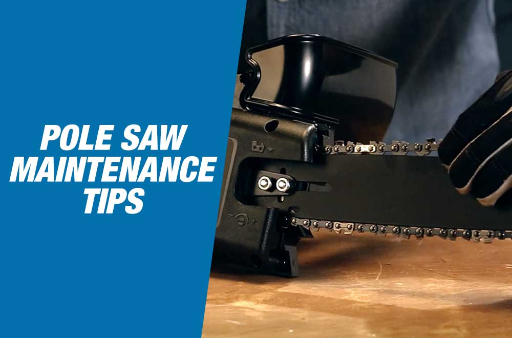 How to Maintain Your Pole Saw