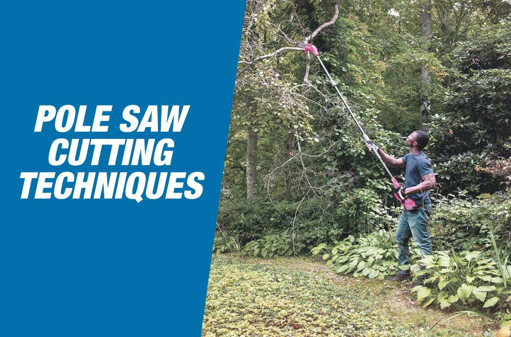 Pole Saw Cutting Techniques