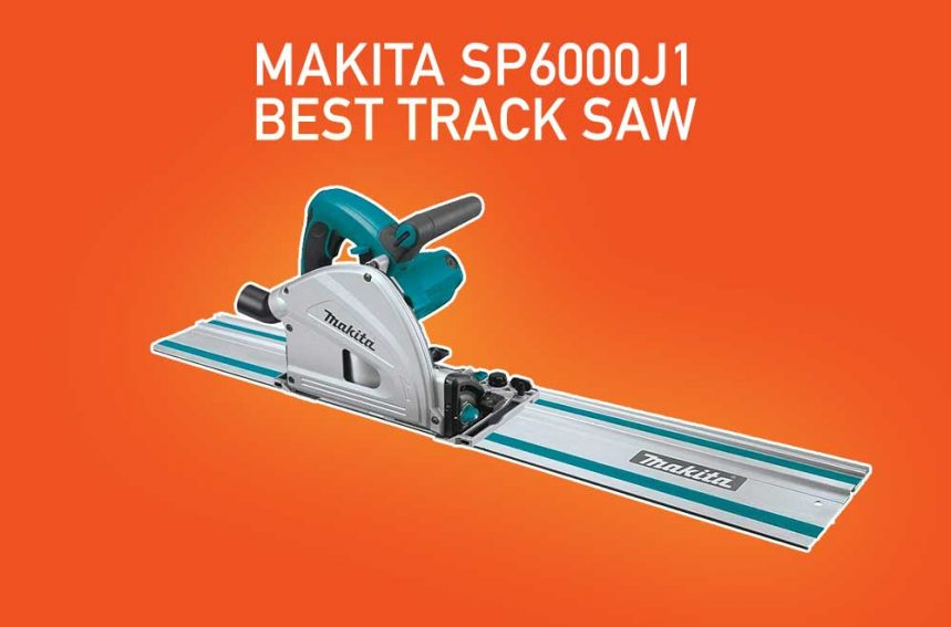 Makita SP6000J1 Reviews (6‑1/2″ Plunge Circular Saw With 55″ Guide Rail)